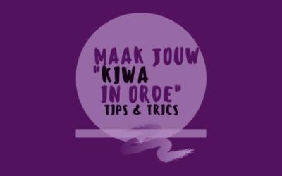 """Maak jouw Kiwa in orde – Tips&Trics"""